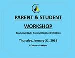 Parent & Student Workshop: Raising Resilient Children 1/31