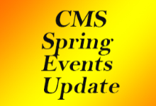 CMS Spring Events Update