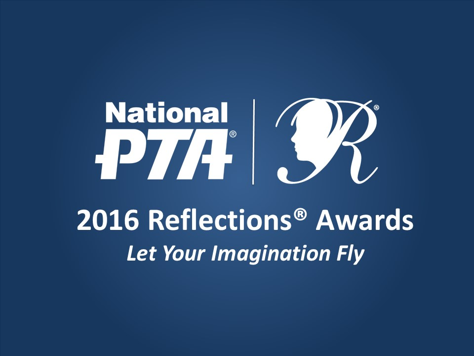 National PTA 2016 Reflections Awards Title Screen
