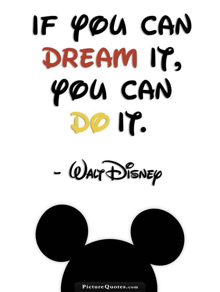 Mickey Mouse Quote: If you can dream it, you can do it!