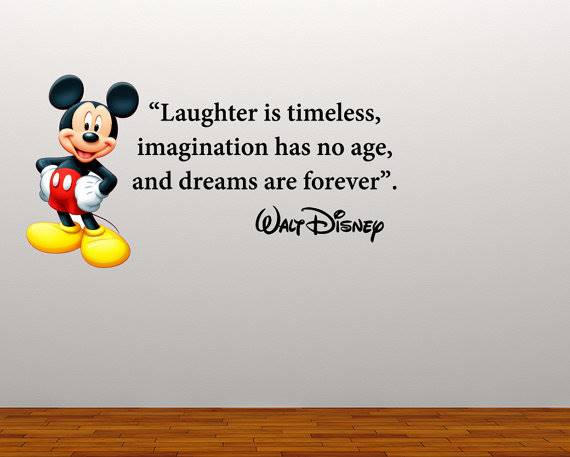 Mickey Mouse Quote; Laughter is Timeless
