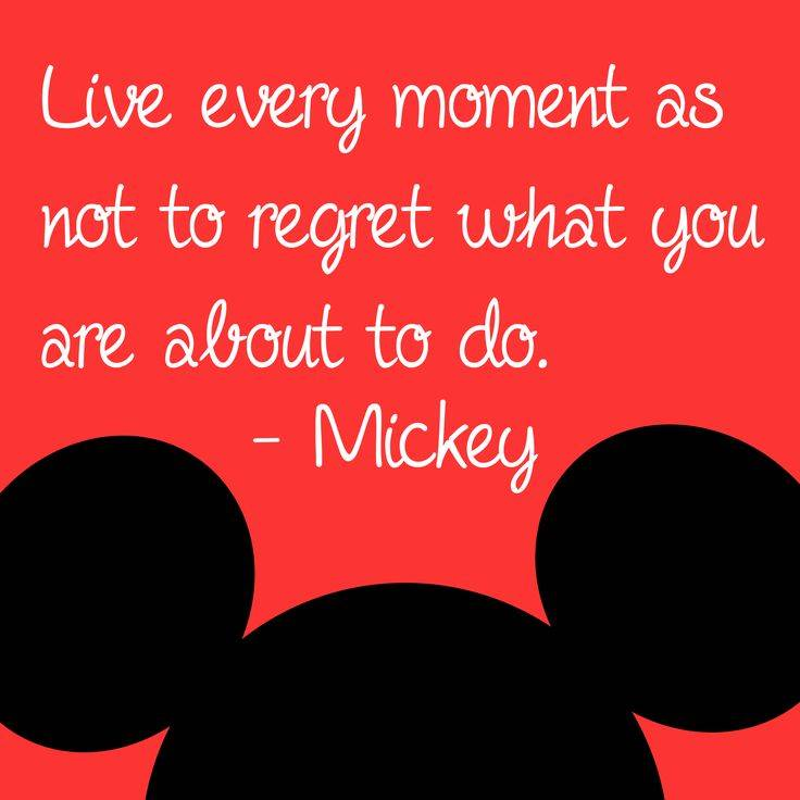 Mickey Mouse Quote: Live Every Moment
